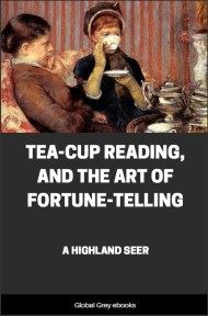 cover page for the Global Grey edition of Tea-Cup Reading, and the Art of Fortune-Telling by A Highland Seer