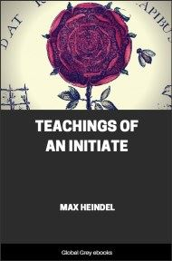 Teachings of an Initiate By Max Heindel