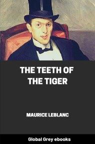 cover page for the Global Grey edition of The Teeth of the Tiger by Maurice Leblanc