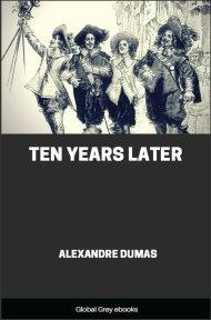 cover page for the Global Grey edition of Ten Years Later by Alexandre Dumas
