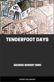 Tenderfoot Days By George Robert Bird
