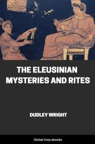 cover page for the Global Grey edition of The Eleusinian Mysteries and Rites by Dudley Wright