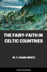 cover page for the Global Grey edition of The Fairy-Faith in Celtic Countries by W. Y. Evans-Wentz