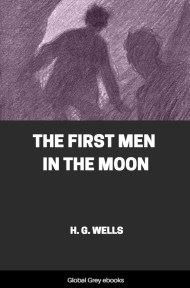 Cover for the Global Grey edition of The First Men In The Moon by H. G. Wells