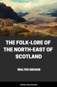 cover page for the Global Grey edition of The Folk-Lore of the North-East of Scotland by Walter Gregor
