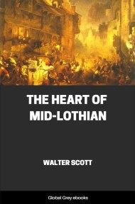 cover page for the Global Grey edition of The Heart of Mid-Lothian by Walter Scott
