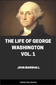 cover page for the Global Grey edition of The Life of George Washington, Vol. 1 by John Marshall