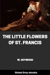 cover page for the Global Grey edition of The Little Flowers of St. Francis by W. Heywood