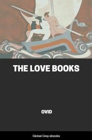 cover page for the Global Grey edition of The Love Books by Ovid