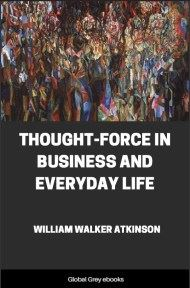 cover page for the Global Grey edition of Thought-Force in Business and Everyday Life by William Walker Atkinson