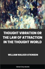 cover page for the Global Grey edition of Thought Vibration or the Law of Attraction in the Thought World by William Walker Atkinson