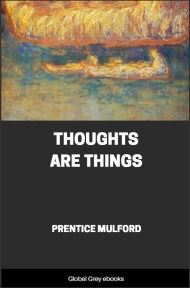 cover page for the Global Grey edition of Thoughts Are Things by Prentice Mulford