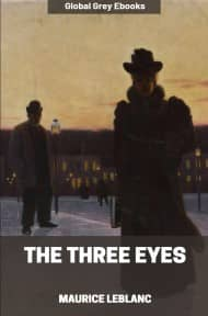 cover page for the Global Grey edition of The Three Eyes by Maurice Leblanc