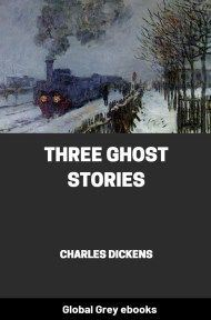 Three Ghost Stories By Charles Dickens