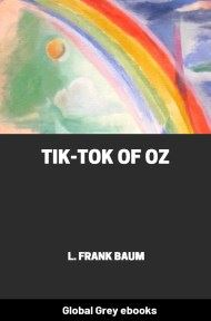 cover page for the Global Grey edition of Tik-Tok of Oz by L. Frank Baum