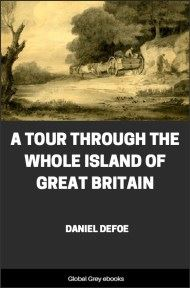 cover page for the Global Grey edition of A Tour Through The Whole Island of Great Britain by Daniel Defoe