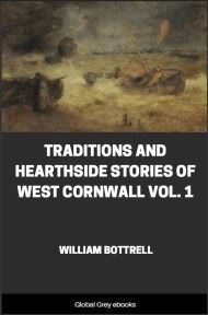 Traditions and Hearthside Stories of West Cornwall, Vol. 1 By William Bottrell