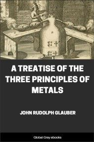 cover page for the Global Grey edition of A Treatise of the Three Principles of Metals by John Rudolph Glauber