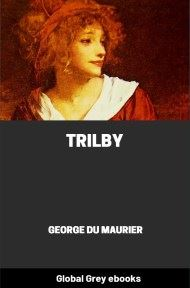 cover page for the Global Grey edition of Trilby By George Du Maurier