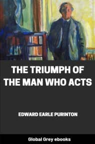 cover page for the Global Grey edition of The Triumph of the Man Who Acts by Edward Earle Purinton