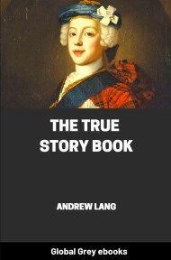 cover page for the Global Grey edition of The True Story Book by Andrew Lang