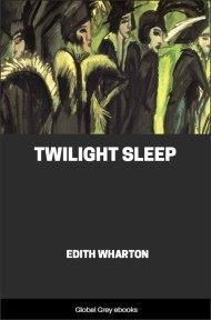 cover page for the Global Grey edition of Twilight Sleep by Edith Wharton