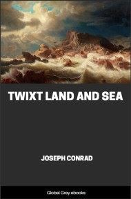 cover page for the Global Grey edition of Twixt Land And Sea by Joseph Conrad