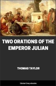 cover page for the Global Grey edition of Two Orations of the Emperor Julian by Thomas Taylor