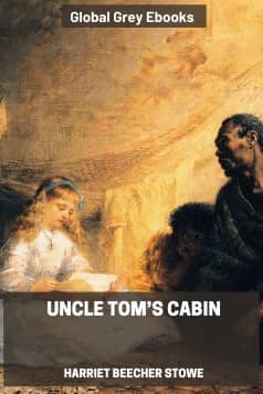 cover page for the Global Grey edition of Uncle Tom's Cabin by Harriet Beecher Stowe