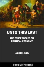 cover page for the Global Grey edition of Unto This Last, and Other Essays on Political Economy by John Ruskin