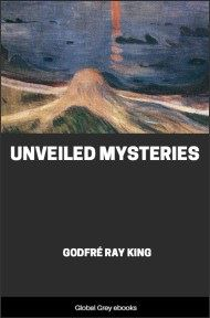 cover page for the Global Grey edition of Unveiled Mysteries by Godfre Ray King