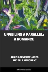 cover page for the Global Grey edition of Unveiling a Parallel, A Romance by Alice Ilgenfritz Jones and Ella Merchant
