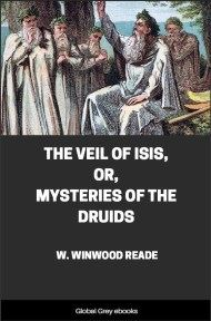 cover page for the Global Grey edition of The Veil of Isis, Or, Mysteries of the Druids by W. Winwood Reade