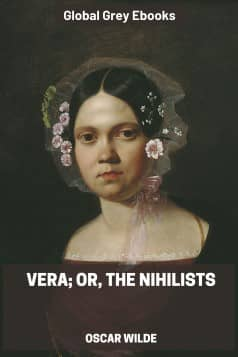 cover page for the Global Grey edition of Vera; Or, The Nihilists by Oscar Wilde