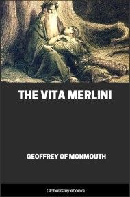 The Vita Merlini By Geoffrey of Monmouth