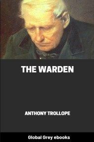 cover page for the Global Grey edition of The Warden By Anthony Trollope