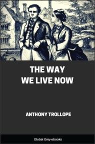 cover page for the Global Grey edition of The Way We Live Now By Anthony Trollope