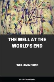 cover page for the Global Grey edition of The Well at the World's End by William Morris