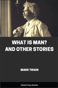 cover page for the Global Grey edition of What Is Man? And Other Stories by Mark Twain