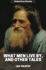 cover page for the Global Grey edition of What Men Live By, and Other Tales by Leo Tolstoy
