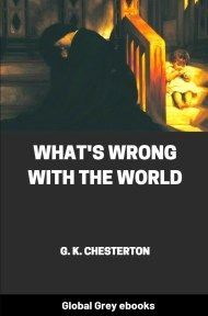 cover page for the Global Grey edition of What's Wrong With The World by G. K. Chesterton