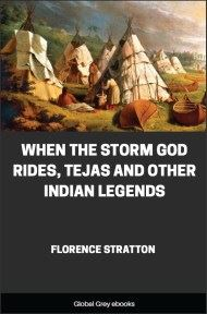 When the Storm God Rides, Tejas and Other Indian Legends By Florence Stratton