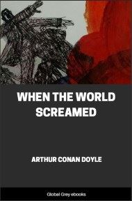 cover page for the Global Grey edition of When the World Screamed by Arthur Conan Doyle