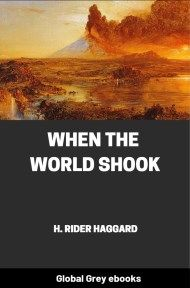 cover page for the Global Grey edition of When the World Shook by H. Rider Haggard