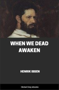 cover page for the Global Grey edition of When We Dead Awaken by Henrik Ibsen