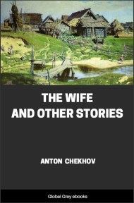 cover page for the Global Grey edition of The Wife and Other Stories by Anton Pavlovich Chekhov