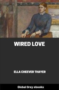 cover page for the Global Grey edition of Wired Love by Ella Cheever Thayer