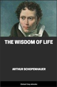 The Wisdom of Life By Arthur Schopenhauer