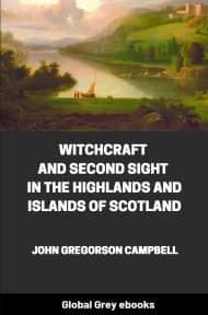 cover page for the Global Grey edition of Witchcraft and Second Sight in the Highlands and Islands of Scotland by John Gregorson Campbell