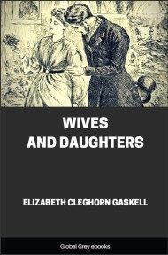 cover page for the Global Grey edition of Wives and Daughters By Elizabeth Cleghorn Gaskell